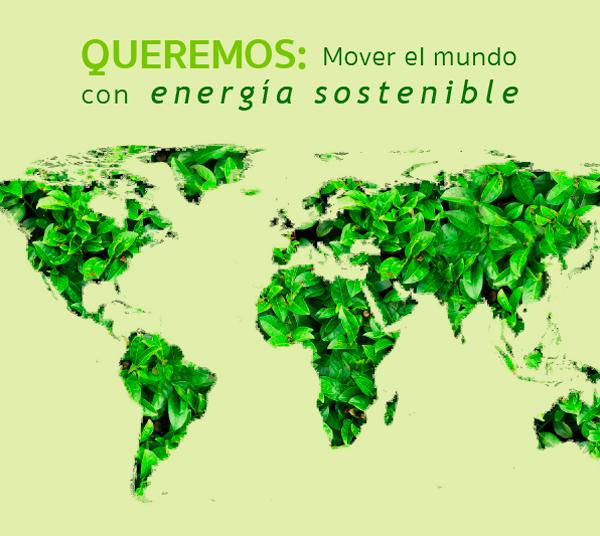 Queremos mover el mundo con energía sostenible